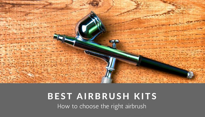 Choosing The Right Airbrush (3 Best Airbrush Kits for Beginners)