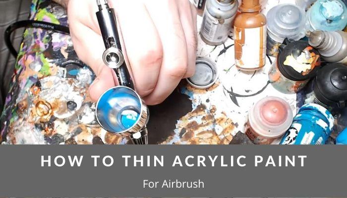 how to thin acrylic paint for airbrush airbrush guru